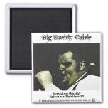 Magnet 1 - Big Daddy Caleb