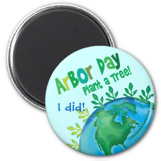 MAGNET ARBOR DAY Plant a Tree I did
