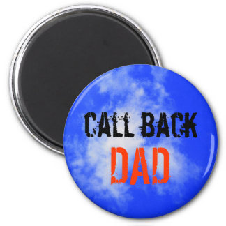 magnet call back dad