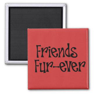 "Magnet ""Friends Fur more ever """