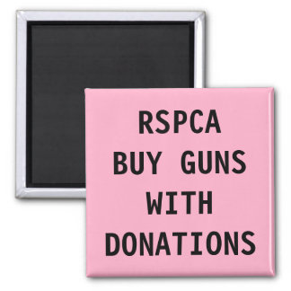 Magnet RSPCA Buy Guns With Donations