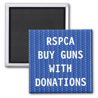 Magnet RSPCA Buy Guns With Donations 2 Inch Square Magnet