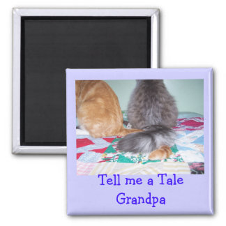 Magnet , Tell me a Tale Grandpa
