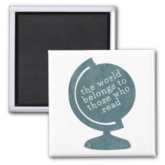 Magnet World Belongs to Those who Read Blue Globe