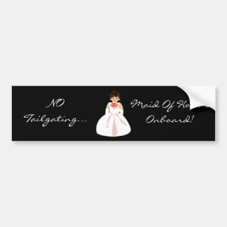 """Maid Of Honor I Onboard"" Bumper Sticker"