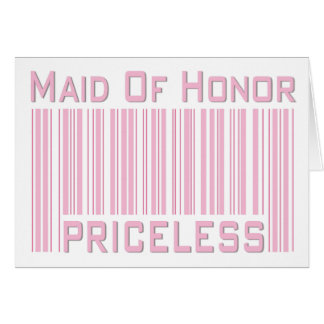 Maid of Honor Priceless Greeting Card
