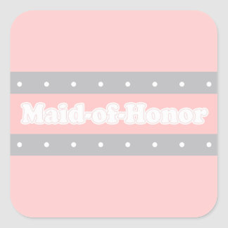 """""""Maid of Honor"""" Wedding Party Gifts Square Sticker"""