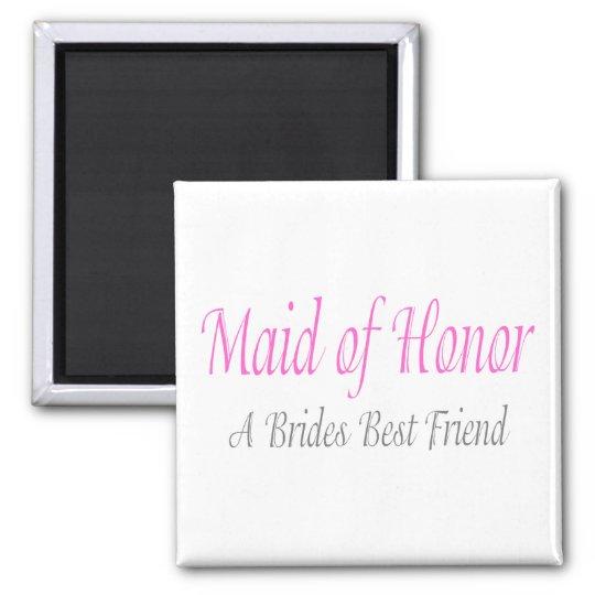 Maid Of Honour (A Brides Best Friend) Magnet