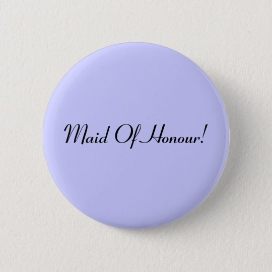 Maid Of Honour badge / button