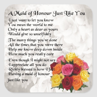 Maid of Honour Poem - Flowers design Square Sticker