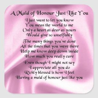 Maid of honour poem - Pink silk Square Sticker
