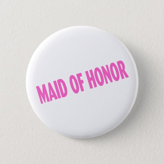 Maid of Honour Wedding Pink 6 Cm Round Badge