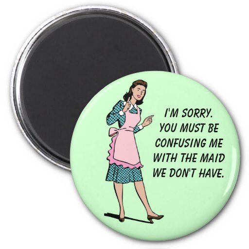 Maid We Don't Have Magnet