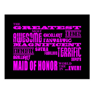 Maids of Honor Fun Gifts : Greatest Maid of Honor Postcard
