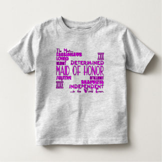 Maids of Honor Wedding Party Favors : Qualities Toddler T-Shirt