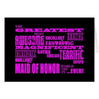 Maids of Honour Fun Gifts : Greatest Maid of Honou Card