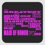 Maids of Honour Fun Gifts : Greatest Maid of Square Stickers
