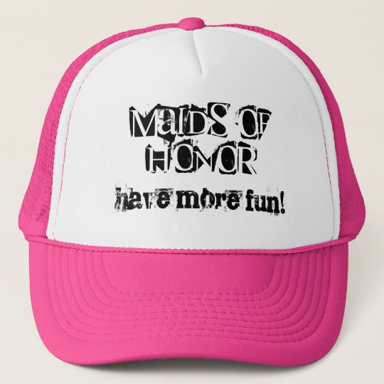 Maids of Honour have more fun Trucker Hat
