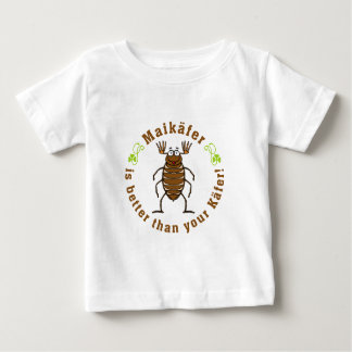 Maikäfer is more better than your beetles baby T-Shirt