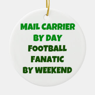 Mail Carrier by Day Football Fanatic by Weekend Christmas Ornament