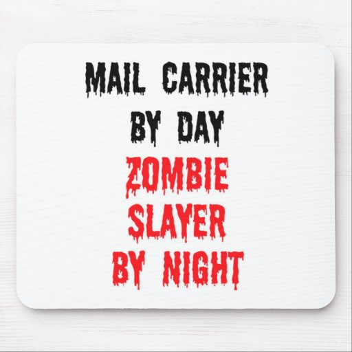 Mail Carrier By Day Zombie Slayer By Night Mouse Pads