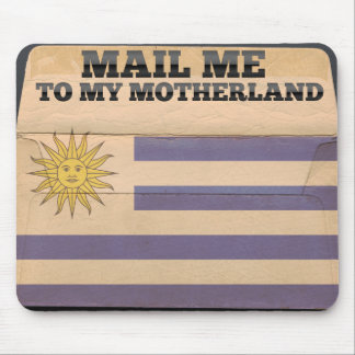 Mail me to Uruguay Mouse Pads