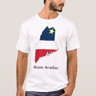 Maine Acadian  with text T-Shirt