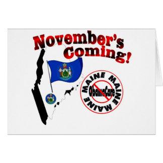 Maine Anti ObamaCare – November's Coming! Greeting Card