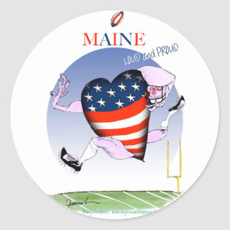 maine loud and proud, tony fernandes round sticker