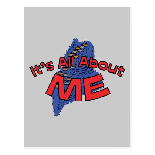 Maine ME US State Motto ~ It's All About ME Post Card