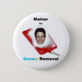 Mainer for Snowe Removal 6 Cm Round Badge