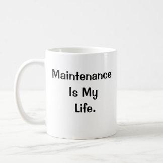 Maintenance Is My Life Motivational Slogan 2-sided Basic White Mug