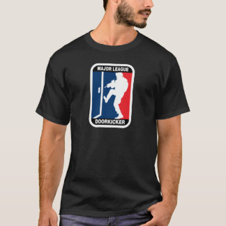 Major LEague Door Kicker T-Shirt
