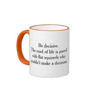 Make a decision - Squirrel Ringer Mug