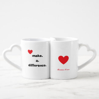 Make a difference because I care Lovers Mug