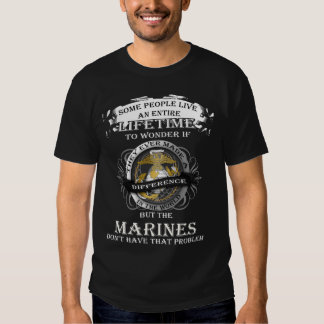 Make a difference? Marines don't have that problem T-shirt