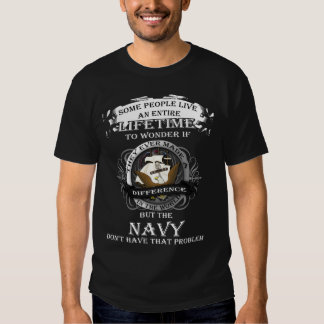 Make a difference? Navy don't have that problem Shirt