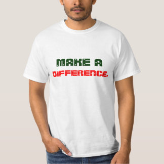 make a, difference. T-Shirt