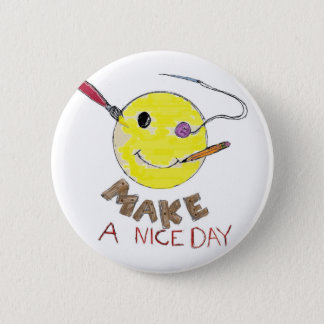 Make a Nice Day 6 Cm Round Badge