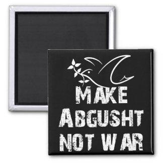 Make Abgusht Not War Square Magnet