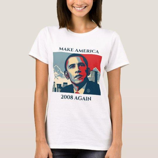Make America 2008 Again Obama T-Shirt