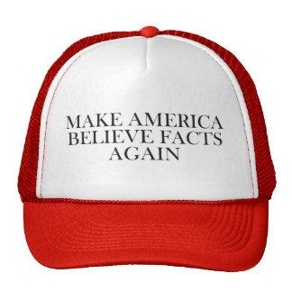 MAKE AMERICA BELIEVE FACTS AGAIN CAP