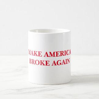 'Make America Broke Again' Coffee Mug