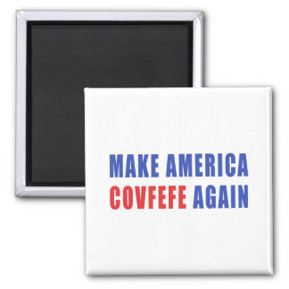 Make America Covfefe Again Square Magnet