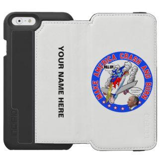 Make America Crash & Burn Incipio Watson™ iPhone 6 Wallet Case