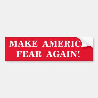 MAKE AMERICA FEAR AGAIN! BUMPER STICKER