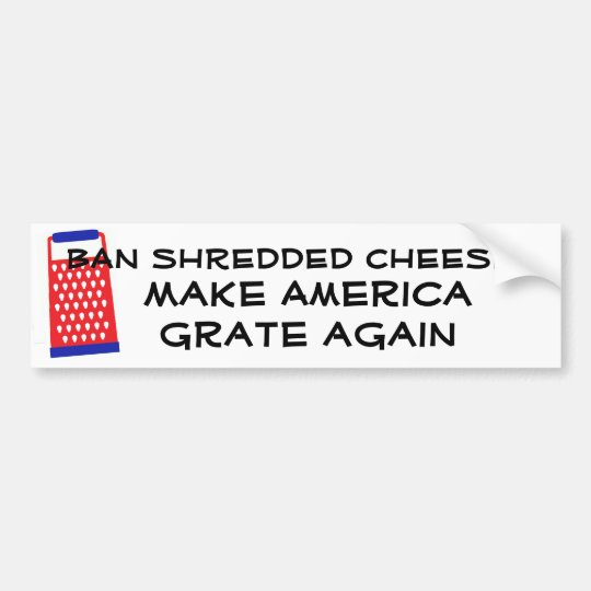 Make America Grate Again cheese Trump funny humour