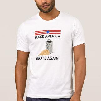 Make America Grate Again! T-Shirt