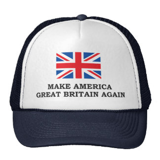 MAKE AMERICA GREAT BRITAIN AGAIN CAP