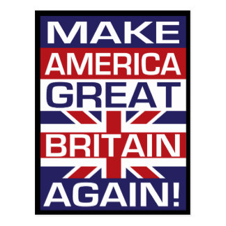 Make America Great Britain Again! Postcard